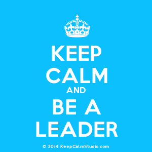 be calm and lead