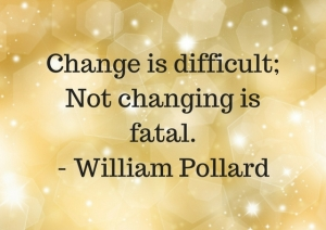 change-is-difficult-not-changing-is-fatal-1